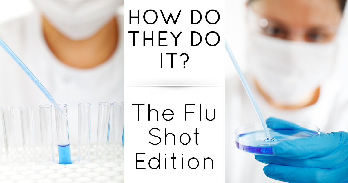 How Do They Do It? The Flu Shot Edition